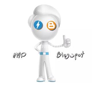 Panduan Lengkap Cara Membuat Blog Support Google AMP (Accelerated Mobile Pages) Pada Template Blogger Blogspot Terbaru