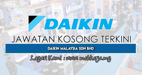 Jawatan Kosong Terkini 2019 di Daikin Malaysia Sdn Bhd