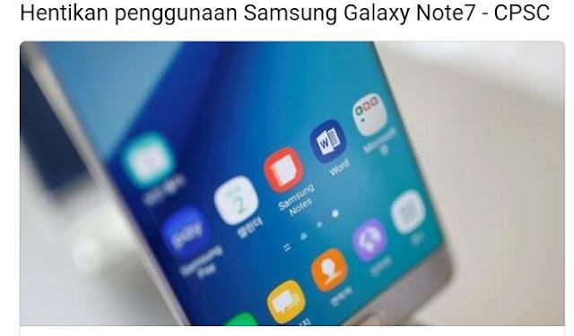 Tahukah Anda : Sebab Samsung Note 7 Ditarik Balik Dari Pasaran