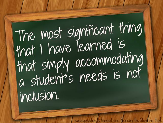 accommodating isn't inclusion; Removing the Stumbling Block