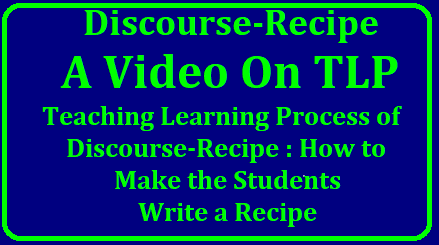 A video on Teaching Learning Process on Discourse-Recipe : How to make the students write a Recipe/2018/11/discourse-recipe-process-of-writing-a-recipe-of-preparation-of-magic-ganji-how-to-make-the-students-to-write-a-recipe.html