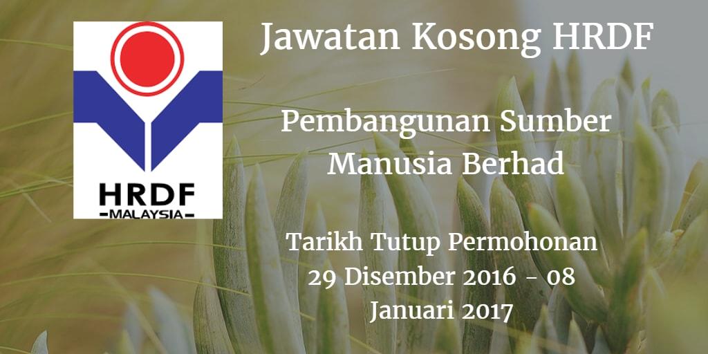 Jawatan Kosong HRDF 29 Disember - 08 Januari 2017
