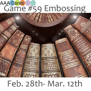 http://aaacards.blogspot.com/2016/02/game-59-embossing.html