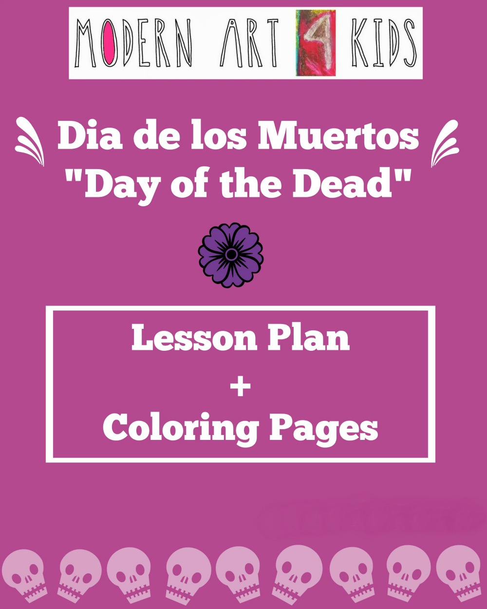 day of the dead lesson plan with printables modern art 4 kids