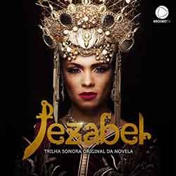 Jezabel: Trilha Sonora Oficial Da Novela | 2019