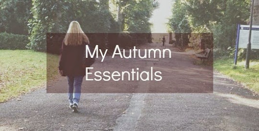 My Autumn Essentials!