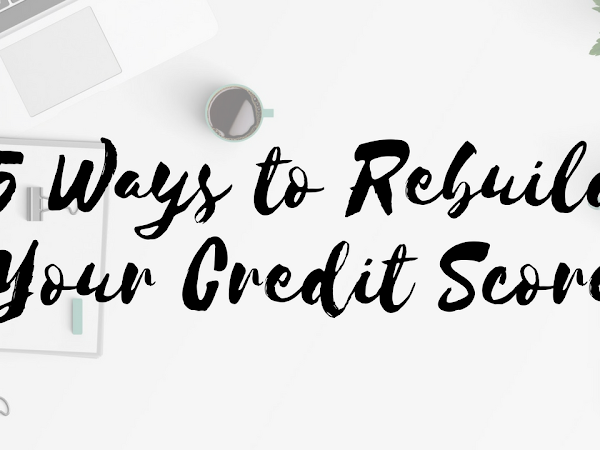 5 Ways to Rebuild Your Credit Score