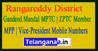 Gandeed Mandal MPTC | ZPTC Member | MPP | Vice-President Mobile Numbers Rangareddy District in Telangana State