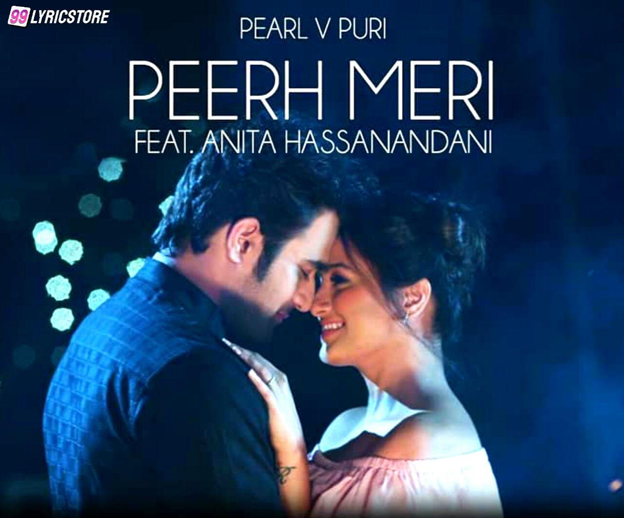 Peerh Meri punjabi song Lyrics Sung by Pearl V Puri Feat. Anita Hassanandani