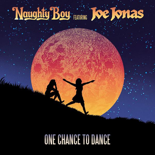 Naughty Boy - One Chance to Dance (feat. Joe Jonas) - Single Cover