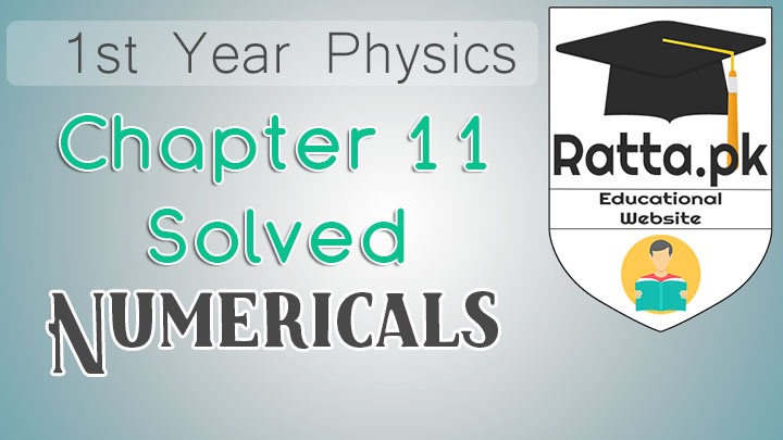 1st Year Physics Solved Numericals Chapter 11 Heat & Themodynamic