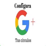 Google + configuracion de circulos
