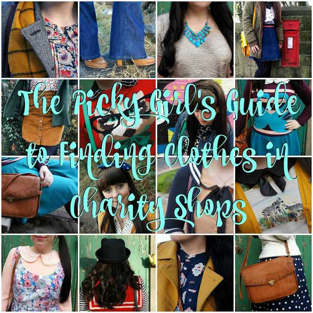 THE PICKY GIRL'S GUIDE TO FINDING CLOTHES IN CHARITY SHOPS