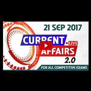 Current Affairs Live 2.0 | 21 SEPT 2017 | करंट अफेयर्स लाइव 2.0 | All Competitive Exams