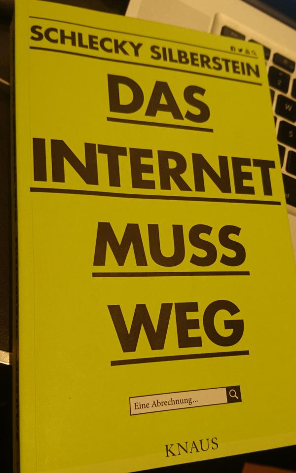 Kybersetzung Ein Blog Lesetipp Das Internet Muss Weg