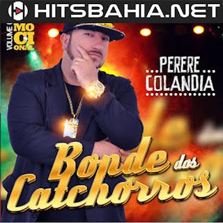 BAIXAR CD – Bonde Dos Catchorros – Vol. 3 Pererecolandia download grátis