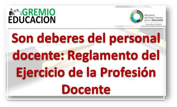 Son deberes del personal docente: Reglamento del Ejercicio de la Profesión Docente
