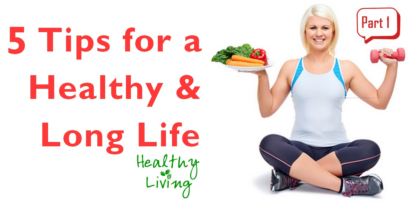 essay on healthy diet for long life How healthy are you do you have a healthy diet a positive self-image, and a healthy lifestyle in this article, i share 45 tips to live a healthier life causes many of the same long-term diseases as direct smoking.