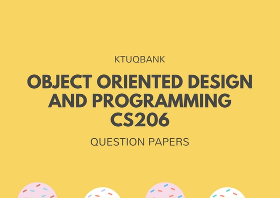 Object Oriented Design and Programming | CS206 | Question Papers (2015 batch)