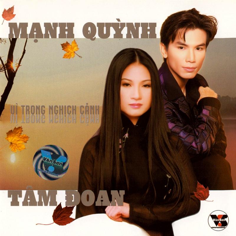 Vân Sơn CD107 - Mạnh Quỳnh, Tâm Đoan - Vì Trong Nghịch Cảnh (NRG)