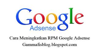 Cara Meningkatkan RPM Google Adsense dengan 3 Langkah Jitu