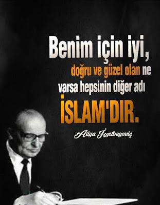 islam, iyi, doğru, güzel, aliya izzetbegoviç, güzel sözler, anlamlı sözler, özlü sözler