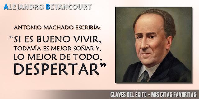 Alejandro Betancourt citas favoritas: Si es bueno vivir, todavía mejor es soñar