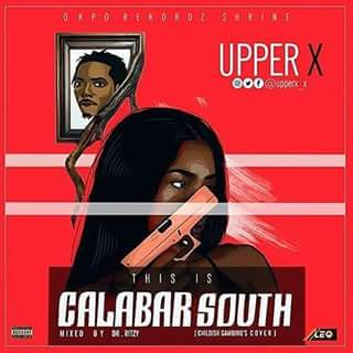 MUSIC: Upper X - This Is Calabar South
