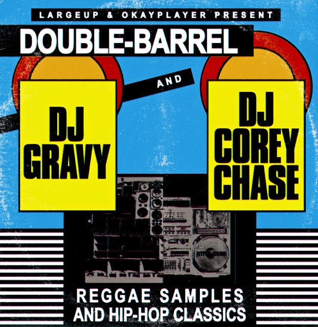 DJ Gravy x DJ Corey Chase 'Double Barrel' Reggae Samples & Hip-Hop Classics' (Mix)