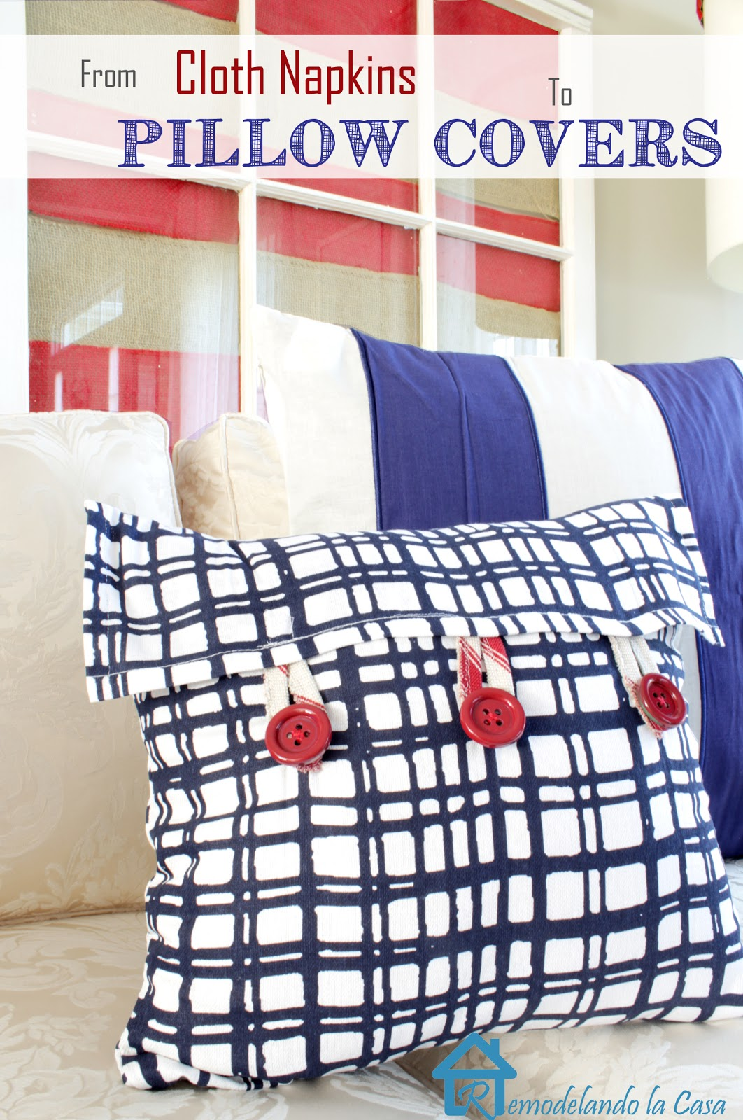 cloth napkins turned pillow covers to decorate for fourth of July and red white and blue