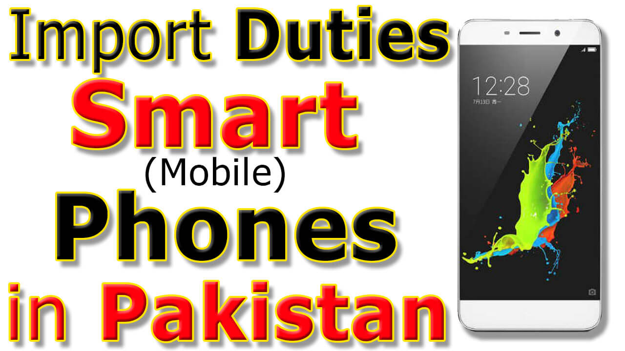 Customs-Import-Duties-On-Smart-Mobile-phones-in-Pakistan