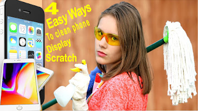 4 Easy ways to clean phone display scratch