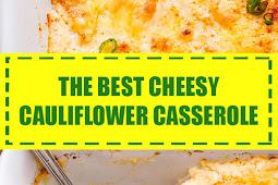 The Best Cheesy Cauliflower Casserole
