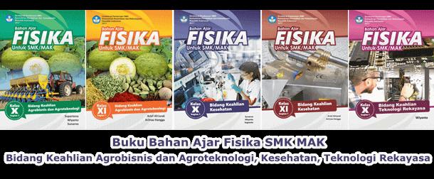 Buku Bahan Ajar Fisika SMK MAK Bidang Keahlian Agrobisnis dan Agroteknologi, Kesehatan, Teknologi Rekayasa