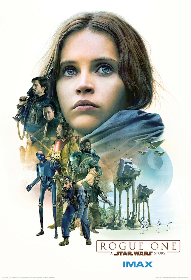The Unique Heroes Of ROGUE ONE Gather To Fight Empire In This Great IMAX Poster For Film Images DISNEY LUCASFILM