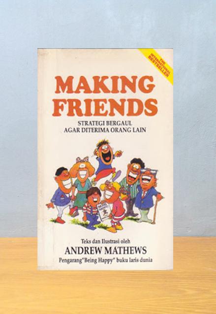 MAKING FRIENDS: STRATEGI BERGAUL AGAR DITERIMA ORANG LAIN, Andrew Mathews