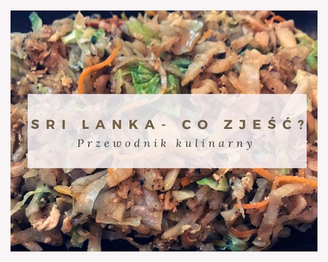 Sri Lanka: Co zjeść i spróbować? [PRZEWODNIK KULINARNY]
