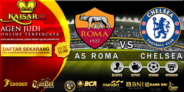 PREDIKSI AS ROMA VS CHELSEA 01 NOVEMBER 2017