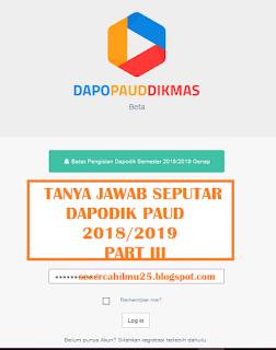 Salam semangat buat Guru serta rekan Operator Sekolah Tanya Jawab Seputar Dapodik PAUD 2018/2019 Part III