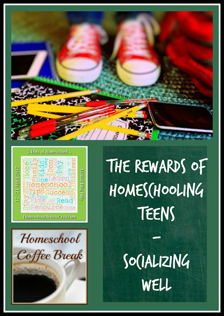 The Rewards of Homeschooling Teens - Socializing Well - on Homeschool Coffee Break @ kympossibleblog.blogspot.com - part of the 5 Days of Homeschool blog hop hosted by HomeschoolReviewCrew.com