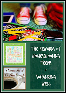 The Rewards of Homeschooling Teens - Socializing Well - on Homeschool Coffee Break @ kympossibleblog.blogspot.com - part of the 5 Days of Homeschool blog hop hosted by HomeschoolReviewCrew.com