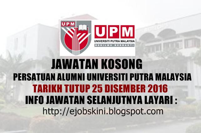 Jawatan Kosong di Persatuan Alumni UPM Disember 2016