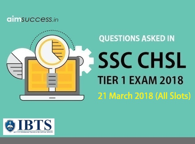 Questions Asked in SSC CHSL Tier 1: 21 March 2018 (All Slots)