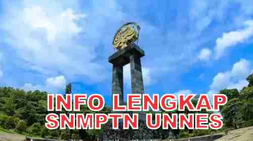 Syarat Pendaftaran SNMPTN Unnes Terbaru Terlengkap