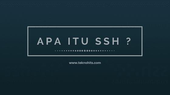 Apa itu SSH (Secure Shell)
