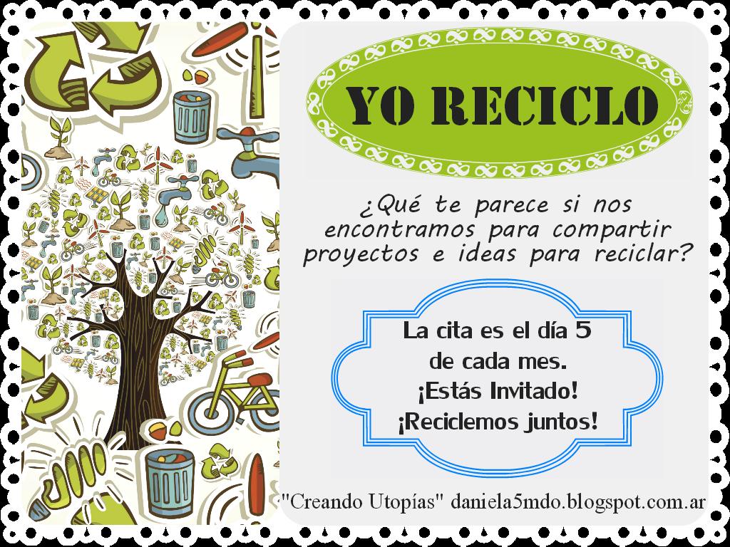 {Yo reciclo - Creando Utopías}