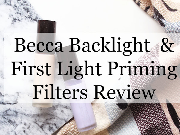 Becca Backlight & First Light & Priming Filters | Review