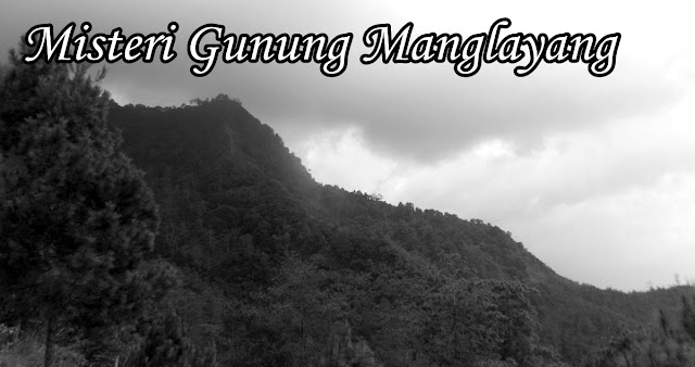 misteri gunung manglayang