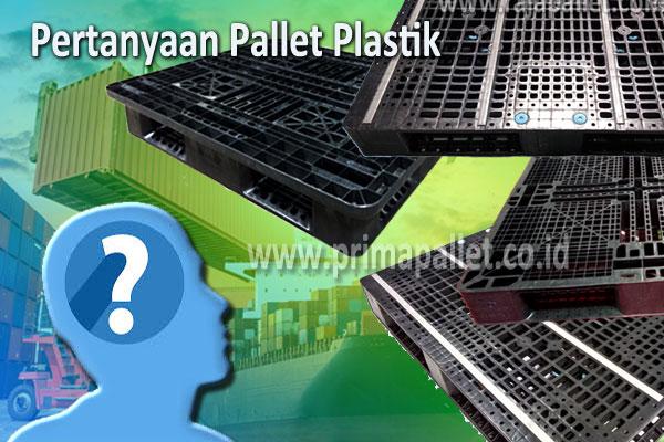 Inilah Jawaban Pertanyaan Anda Seputar Pallet Plastik