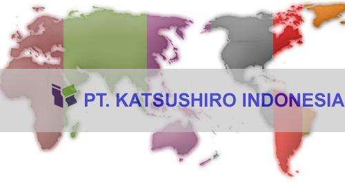 Lowongan Kerja Terbaru PT.Katsushiro Manufacturing Indonesia